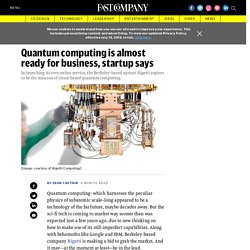 Quantum computing is almost ready for business, says Rigetti