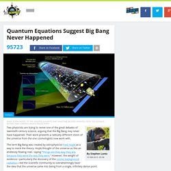 Quantum Equations Suggest Big Bang Never Happened