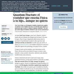 Quantum Fracture: el youtuber que enseña Física a tu hijo... aunque no quiera