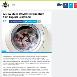 A New State Of Matter: Quantum Spin Liquids Explained