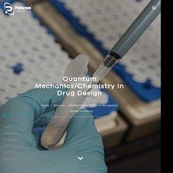 Quantum Mechanics/Chemistry in Drug Design