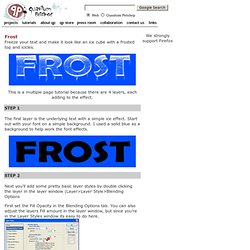 Quantum Petshop Text Tutorials, Frost. Make your text look like its frozen ice.