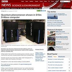 Quantum phenomenon shown in $15m D-Wave computer