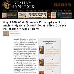 Quantum Philosophy and the Ancient Mystery School, Today's New Science Philosophy – Old or New? - Graham Hancock Official Website