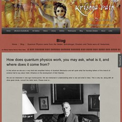 Quantum Physics came from Vedas: Schrödinger and Einstein read Veda's
