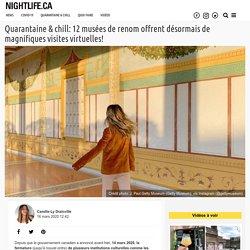 Quarantaine & chill: 12 musées de renom offrent désormais de magnifiques visites virtuelles!