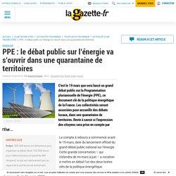 PPE : le débat public sur l'énergie va s'ouvrir dans une quarantaine de territoires