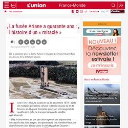 La fusée Ariane a quarante ans : l'histoire d'un « miracle »