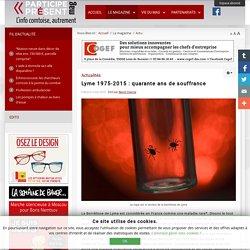Lyme 1975-2015: quarante ans de souffrance - Magazine Participe Présent