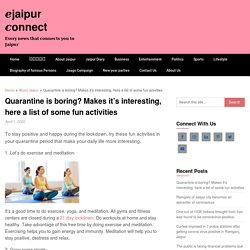 Quarantine is boring? Makes it's interesting, here a list of some fun activities - □jaipur □onnect