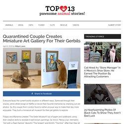 Quarantined Couple Creates Miniature Art Gallery For Their Gerbils