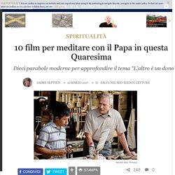 10 film per meditare con il Papa in questa Quaresima - Spiritualità - Aleteia.org - Italiano