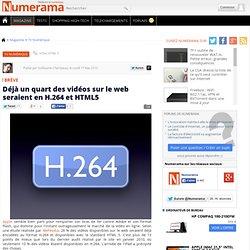 Déjà un quart des vidéos sur le web seraient en H.264 et HTML5 - Numerama