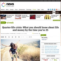 Quarter-life crisis: What you should know about life and money by the time you're 25