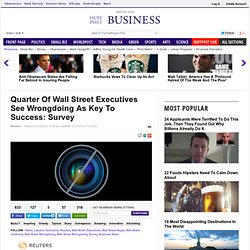 Quarter Of Wall Street Executives See Wrongdoing As Key To Success: Survey