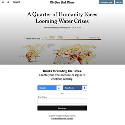 A Quarter of Humanity Faces Looming Water Crises
