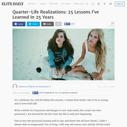 Quarter-Life Realizations: 25 Lessons I've Learned In 25 Years