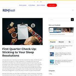 First Quarter Check-Up: Sticking to Your Sleep Resolutions