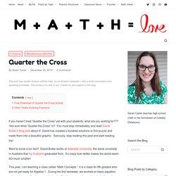 Quarter the Cross