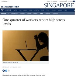 One-quarter of workers report high stress levels, Health News