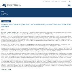 Quarterhill Inc. - WiLAN Changes Name to Quarterhill Inc. Completes Acquisition of International Road Dynamics
