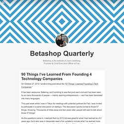 90 Things I've Learned From Founding 4 Technology Companies — betashop