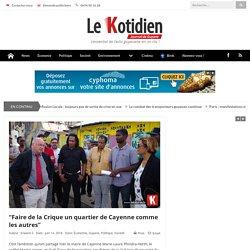 """""""Faire de la Crique un quartier de Cayenne comme les autres"""" - lekotidien.fr"""