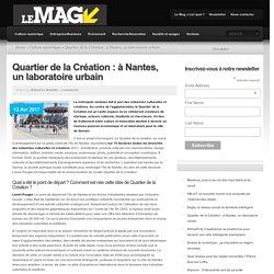 Quartier de la Création : à Nantes, un laboratoire urbain