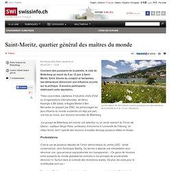 Saint-Moritz, quartier général des maîtres du monde