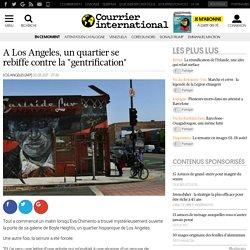 """A Los Angeles, un quartier se rebiffe contre la """"gentrification"""""""