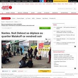 Nantes. Nuit Debout se déplace au quartier Malakoff ce vendredi soir