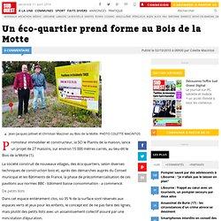 Un éco-quartier prend forme au Bois de la Motte