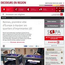 Rennes, première ville d'Europe à équiper ses quartiers d'imprimantes 3D