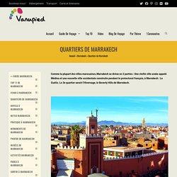 Quartiers de Marrakech : Où Loger, sortir, lieux insolites et à éviter
