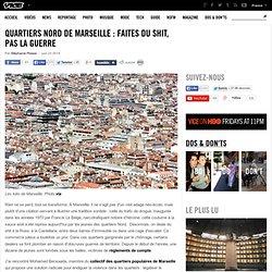 Quartiers nord de Marseille : faites du shit, pas la guerre