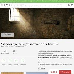 Visite de Paris - Quartiers de Paris - Jeu de piste Visite guidée - Visite enquête, Le prisonnier de la Bastille