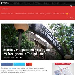 Bombay HC quashes FIRs against 29 foreigners in Tablighi case