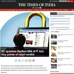 SC quashes Section 66A of IT Act: Key points of court verdict- The Times of India