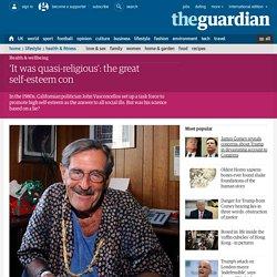 'It was quasi-religious': the great self-esteem con