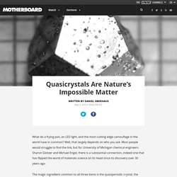 Quasicrystals Are Nature's Impossible Matter