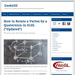 How to Rotate a Vertex by a Quaternion in GLSL (*Updated*) – Geeks3D