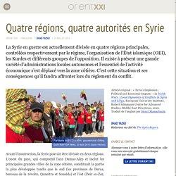 Quatre régions, quatre autorités en Syrie