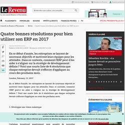 Quatre bonnes résolutions pour bien utiliser son ERP en 2017