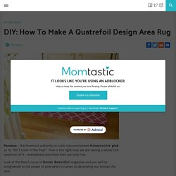 How To Make A Quatrefoil Design Area Rug
