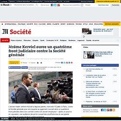 Jérôme Kerviel ouvre un quatrième front judiciaire contre la Société générale