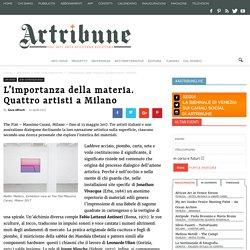 Quattro artisti e la materia. A Milano