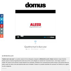 Quattro muri e due case - Loves by Domus