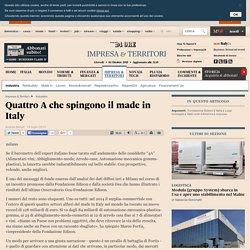 Quattro A che spingono il made in Italy