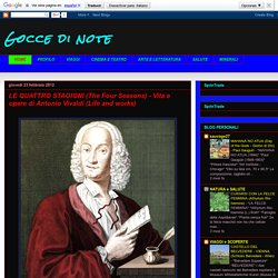 Gocce di note: LE QUATTRO STAGIONI (The Four Seasons) - Vita e opere di Antonio Vivaldi (Life and works)