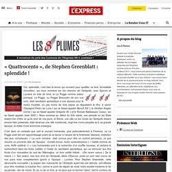 «Quattrocento», de Stephen Greenblatt : splendide !
